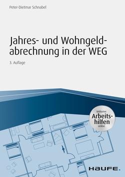 Jahres- und Wohngeldabrechnung in der WEG – inkl. Arbeitshilfen online von Schnabel,  Peter-Dietmar