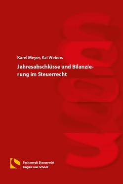 Jahresabschlüsse und Bilanzierung im Steuerrecht von Meyer,  Karel, Webers,  Kai