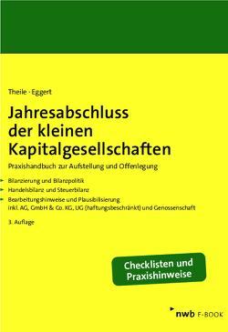Jahresabschluss der kleinen Kapitalgesellschaften von Eggert,  Wolfgang, Theile,  Carsten
