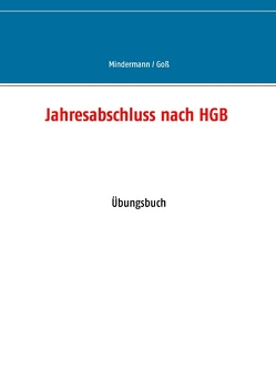 Jahresabschluss nach HGB von Goß,  Vanessa, Mindermann,  Torsten