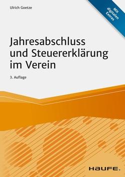 Jahresabschluss und Steuererklärung im Verein von Goetze,  Ulrich