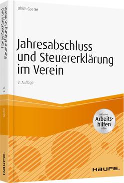 Jahresabschluss und Steuererklärung im Verein – inkl. Arbeitshilfen online von Goetze,  Ulrich