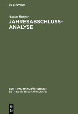Jahresabschlussanalyse von Burger,  Anton