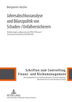 Jahresabschlussanalyse und Bilanzpolitik von Schaden-/Unfallversicherern von Asche,  Benjamin