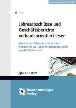 Jahresabschlüsse und Geschäftsberichte verkaufsorientiert lesen von Sieck,  Hartmut