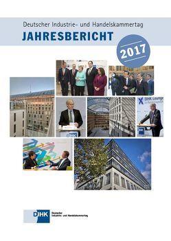 Jahresbericht 2017 von DIHK e.V.