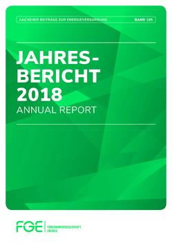 Jahresbericht 2018 von Ringe,  A., Sprey,  Jens, Univ.-Prof. Dr.-Ing. Moser,  Albert