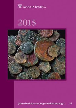 Jahresberichte aus Augst und Kaiseraugst 2015