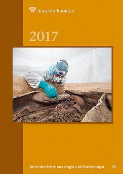 Jahresberichte aus Augst und Kaiseraugst 2017