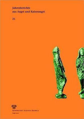 Jahresberichte aus Augst und Kaiseraugst 21 von Aitken,  Catherine, Furger,  Alex R, Hertner,  Alfred, Jenny,  Mirjam, Liebel,  Detlef, Meier-Riva,  Karin, Müller,  Urs, Offers,  Donald