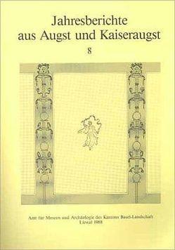 Jahresberichte aus Augst und Kaiseraugst 8 von Ewald,  Jürg, Hartmann,  Martin, Meier-Riva,  Karin, Tomasevic-Buck,  Teodora
