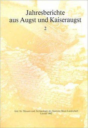 Jahresberichte aus Augst und Kaiseraugst von Huerbin,  Werner, Martin,  Max, Meier-Riva,  Karin, Pignolet,  Michel, Tomasevic-Buck,  Teodora