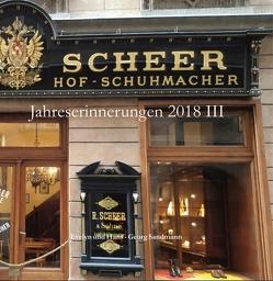 Jahreserinnerungen 2018 III von Sandmann,  Armin, Sandmann,  Evelyn, Sandmann,  Hans - Georg, Sandmann,  Lucie, Wesemann,  Andreas, Wesemann,  Esther