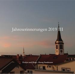 Jahreserinnerungen 2019 III von Sandmann,  Evelyn, Sandmann,  Hans - Georg, Wesemann,  Esther