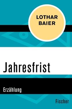 Jahresfrist von Baier,  Lothar
