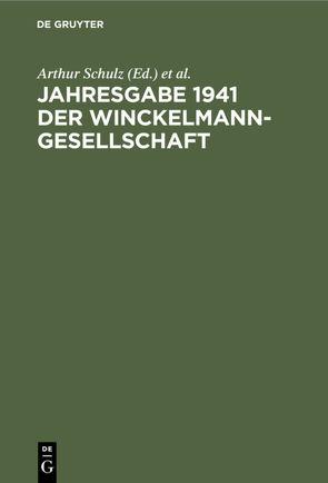 Jahresgabe 1941 der Winckelmann-Gesellschaft von Schulz,  Arthur, Winckelmann Gesellschaft, Winckelmann Gesellschaft Stendal