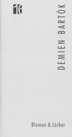 Jahresgabe der Literarischen Gesellschaft / Blumen & Löcher von Bartok,  Demien