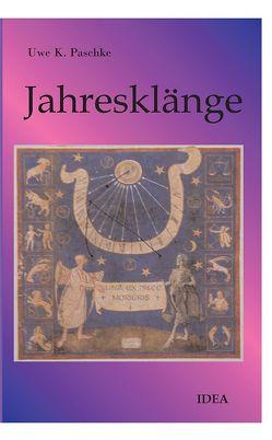 Jahresklänge von Paschke,  Uwe K.