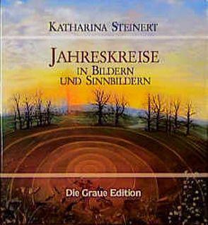 Jahreskreise in Bildern und Sinnbildern von Steinert,  Katharina