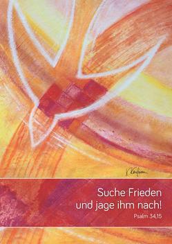 Jahreslosung 2019 – Suche Frieden und jage ihm nach! (CD-Card) von Börner,  Reinhard, Kaufmann,  Karin