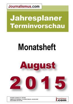 Jahresplaner Terminvorschau  –  Monatsheft August 2015 von Brück,  Jürgen, Diesler,  Peter, Lindl,  Michaela, Weichmann,  Birgit