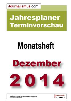 Jahresplaner Terminvorschau  –  Monatsheft Dezember 2014 von Brück,  Jürgen, Diesler,  Peter, Lindl,  Michaela, Weichmann,  Birgit