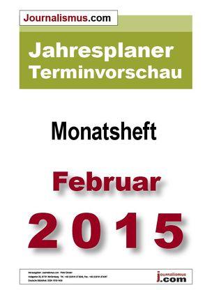Jahresplaner Terminvorschau  –  Monatsheft Februar 2015 von Brück,  Jürgen, Diesler,  Peter, Lindl,  Michaela, Weichmann,  Birgit