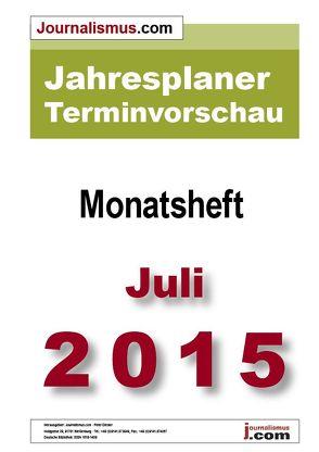 Jahresplaner Terminvorschau  –  Monatsheft Juli 2015 von Brück,  Jürgen, Diesler,  Peter, Lindl,  Michaela, Weichmann,  Birgit