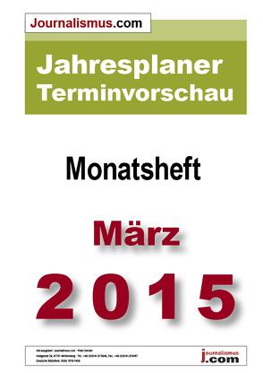 Jahresplaner Terminvorschau  –  Monatsheft März 2015 von Brück,  Jürgen, Diesler,  Peter, Lindl,  Michaela, Weichmann,  Birgit