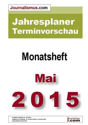 Jahresplaner Terminvorschau  –  Monatsheft Mai 2015 von Brück,  Jürgen, Diesler,  Peter, Lindl,  Michaela, Weichmann,  Birgit