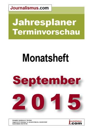 Jahresplaner Terminvorschau  –  Monatsheft September 2015 von Brück,  Jürgen, Diesler,  Peter, Lindl,  Michaela, Weichmann,  Birgit
