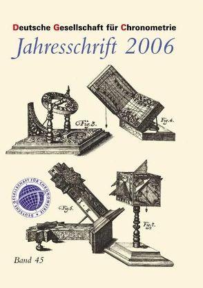 Jahresschriften der Deutschen Gesellschaft für Chronometrie / Jahresschrift 2006 der Deutschen Gesellschaft für Chronometrie