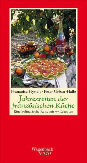 Jahreszeiten der französischen Küche von Hynek,  Françoise, Urban-Halle,  Peter