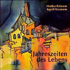Jahreszeiten des Lebens von Hassmann,  Ingrid, Reimann,  Martina