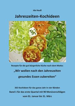 Jahreszeiten-Kochideen (1. Quartal) von Hauss,  Friedrich, Hauß,  Ida, Hauß-Honkanen,  Andrea