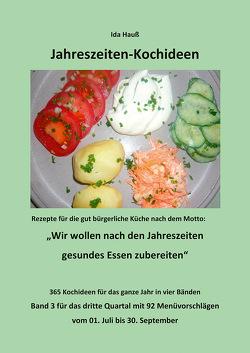 Jahreszeiten-Kochideen   (3. Quartal) von Hauss,  Friedrich, Hauß,  Ida, Hauß-Honkanen,  Andrea