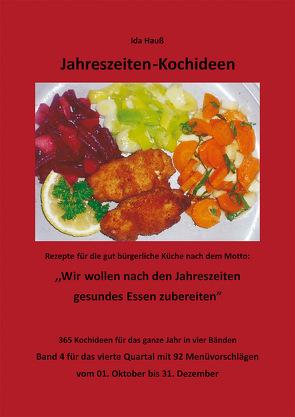 Jahreszeiten-Kochideen (4. Quartal) von Hauss,  Friedrich, Hauß,  Ida, Hauß-Honkanen,  Andrea