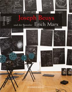 Jahrgang 1921: Joseph Beuys und der Sammler Erich Marx von Blume,  Eugen, Marx,  Axel