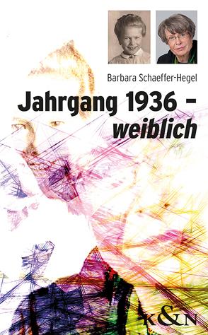 Jahrgang 1936 – weiblich von Schaeffer-Hegel,  Barbara