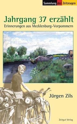 Jahrgang 37 erzählt von Kleindienst,  Jürgen, Zils,  Jürgen
