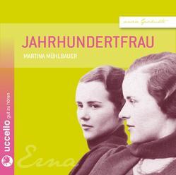 Jahrhundertfrau von Mühlbauer,  Martina, von Borsody,  Suzanne