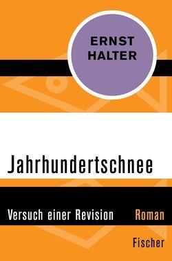 Jahrhundertschnee von Halter,  Ernst