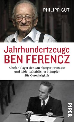 Jahrhundertzeuge Ben Ferencz von Gut,  Philipp