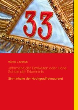 Jahrmarkt der Eitelkeiten oder Hohe Schule der Erkenntnis von Kraftsik,  Werner J.