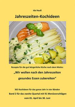 Jahrszeiten-Kochideen (2.Quartal) von Hauss,  Friedrich, Hauß,  Ida, Hauß-Honkanen,  Andrea