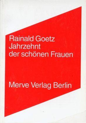 Jahrzehnt der schönen Frauen von Goetz,  Rainald