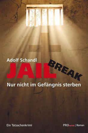 Jailbreak von Gressl,  Engelbert, Schandl,  Adolf
