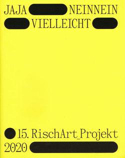 JAJA – NEINNEIN – VIELLEICHT von Keller,  Katharina, Müller-Rischart,  Gerhard, Müller-Rischart,  Magnus