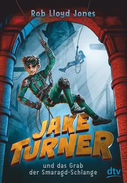 Jake Turner und das Grab der Smaragdschlange von Jones,  Rob Lloyd, Niehaus,  Birgit