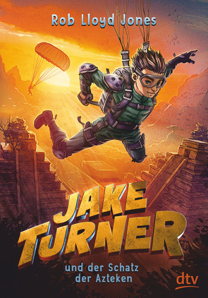 Jake Turner und der Schatz der Azteken von Jones,  Rob Lloyd, Niehaus,  Birgit